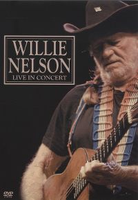 Cover Willie Nelson - Live In Concert [DVD]